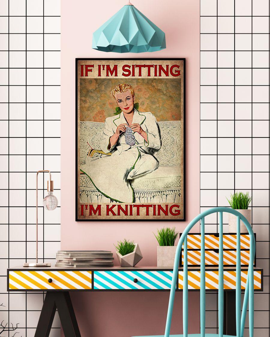 If I'm Sitting I'm Knitting Posterc