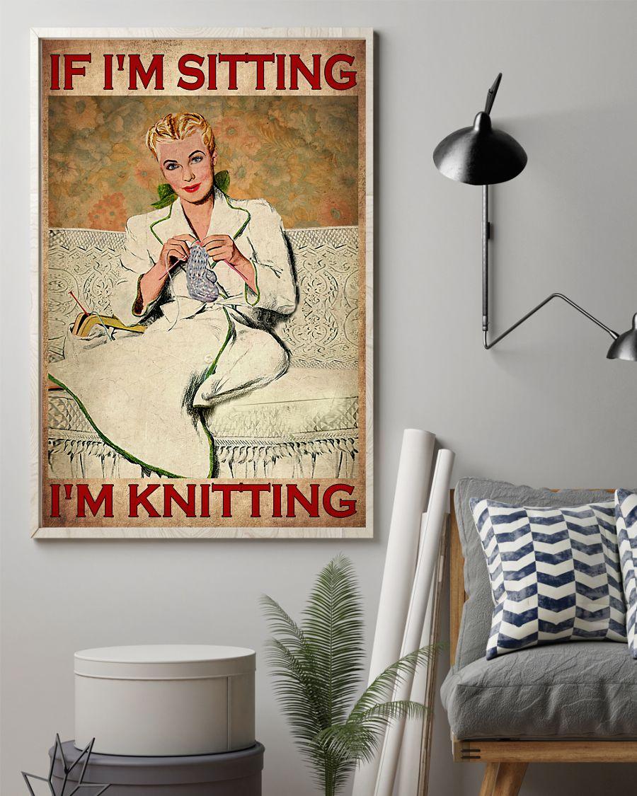 If I'm Sitting I'm Knitting Posterz