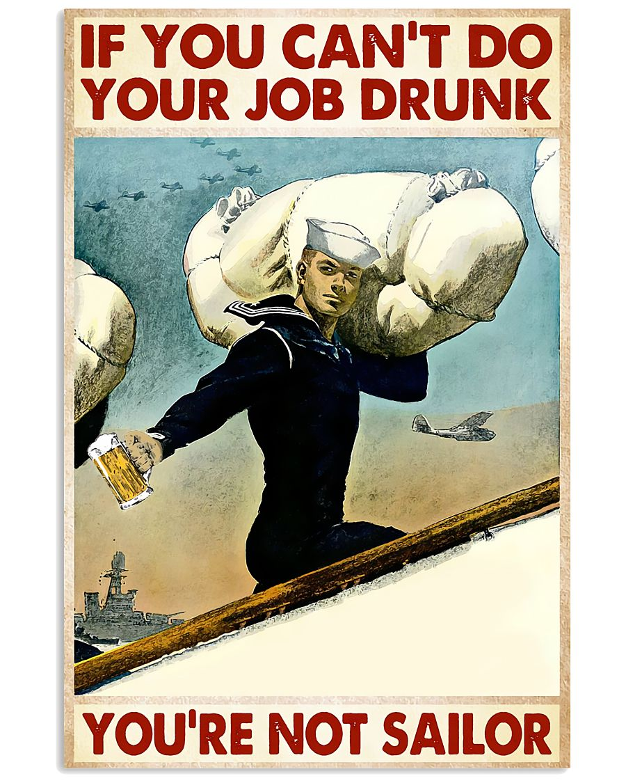 If you can't do your job drunk you're not sailor poster
