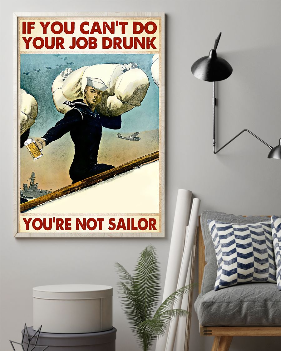If you can't do your job drunk you're not sailor posterz