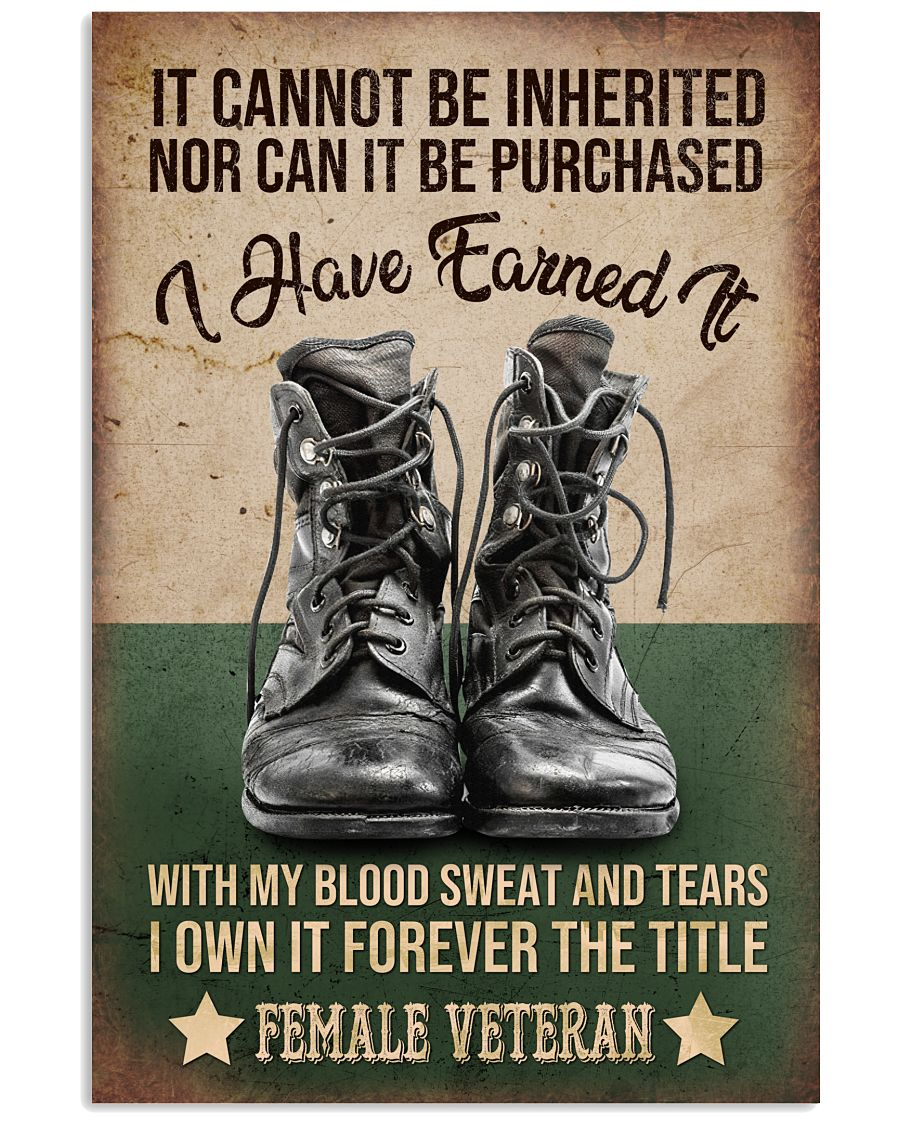 It cannot be inherited nor can it be purchased I have earned it with my blood sweat and tears I own it forever the title Female veteran poster