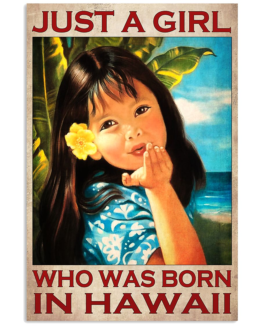 Just a girl who was born in Hawaii poster