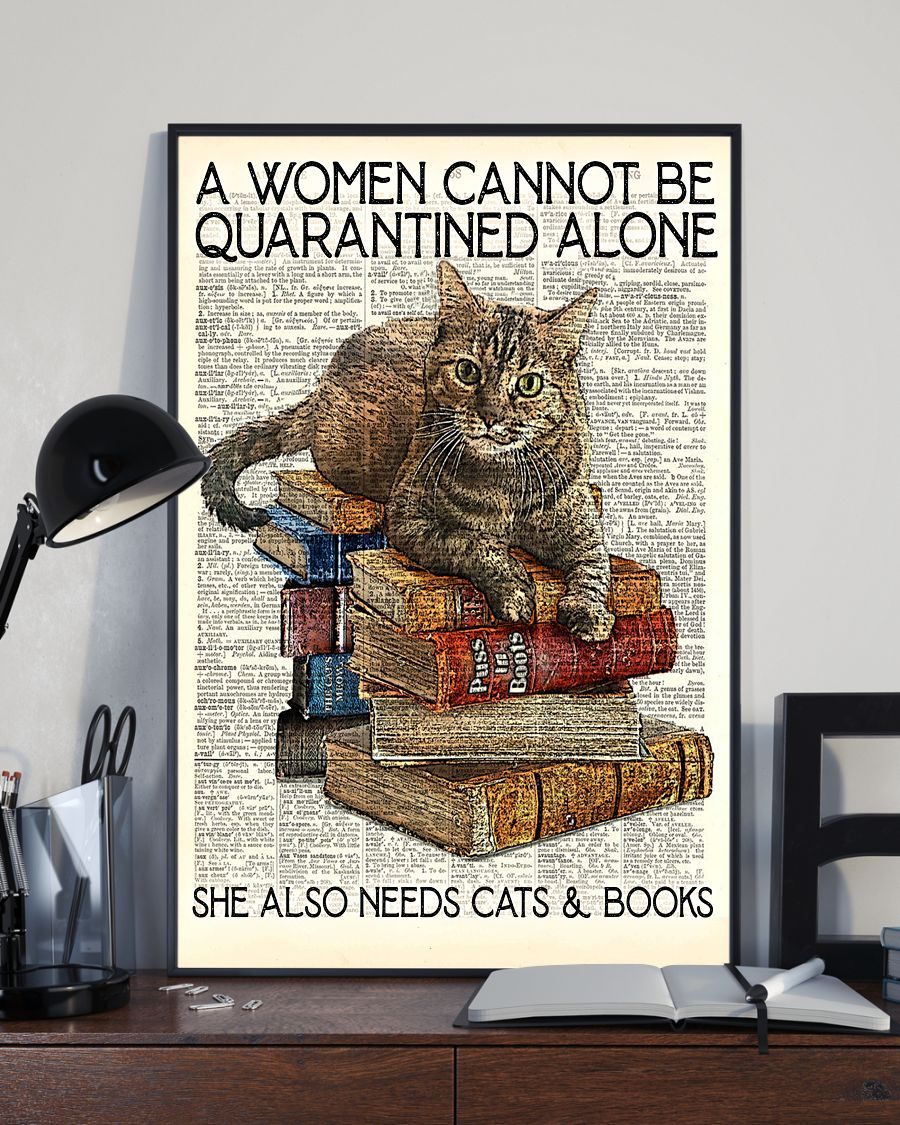 Librarian Cat And Book A Women Cannot Be Quarantined Alone Poster x