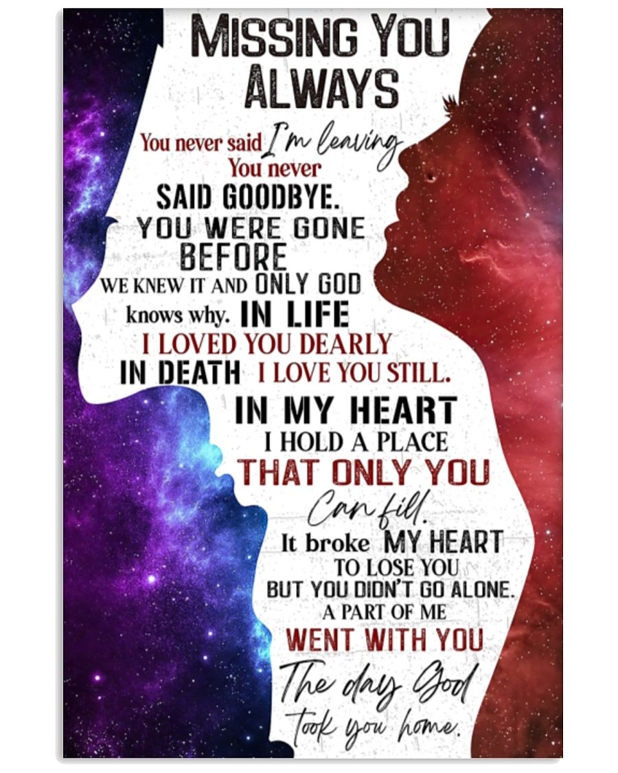 Missing you always you never said I'm leaving you never said goodbye poster