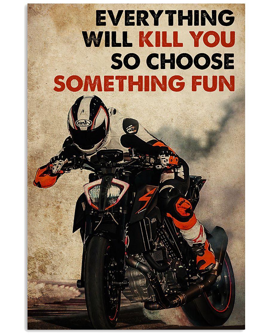 Moto Racing Everything Will Kill You So Choose Something Fun poster