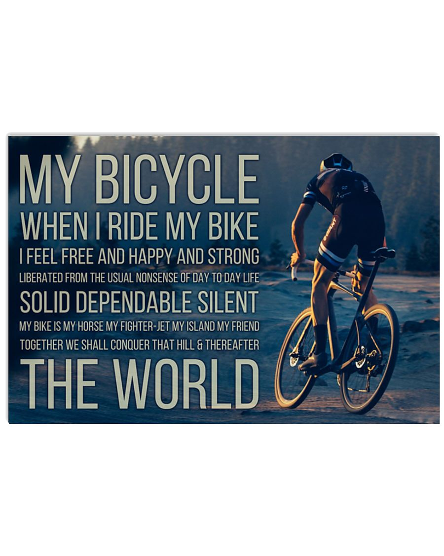 My bicycle when I ride my I feel free and happy and strong poster