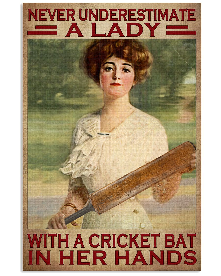 Never Underestimate A Lady With A Cricket Bat In Their Hands Poster