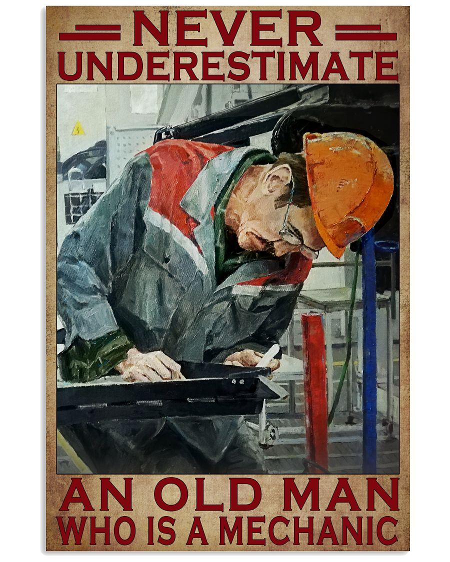 Never Underestimate An Old Man Who Is A Mechanic Poster