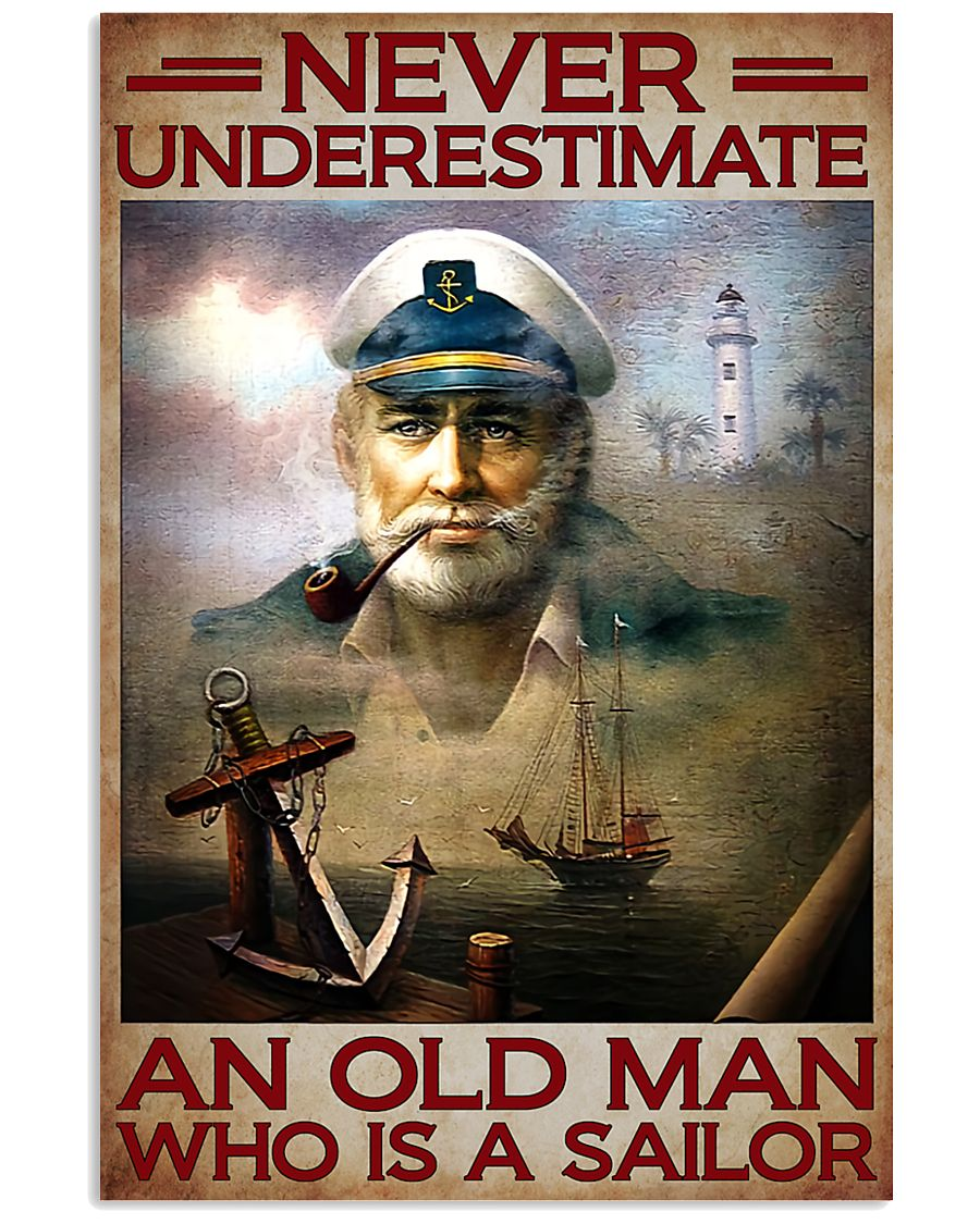 Never underestimate an old man who is a sailor poster