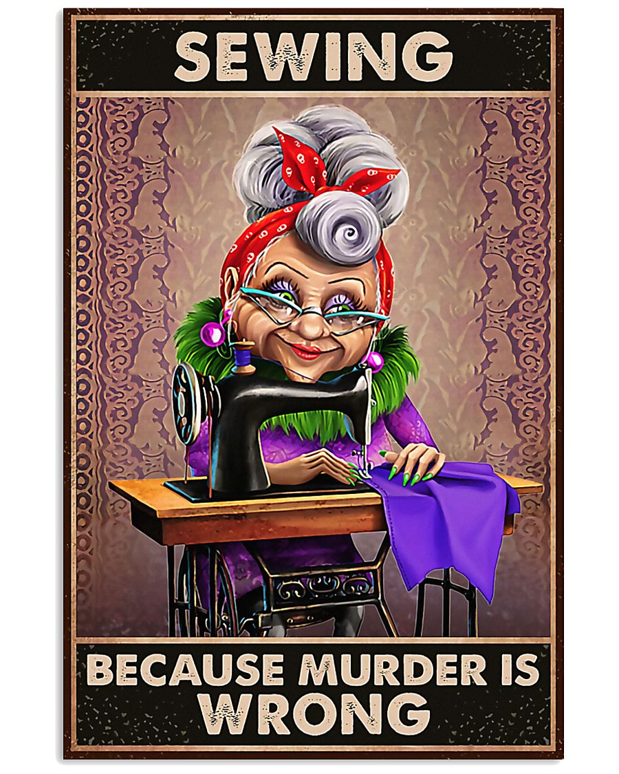 Old Women Sewing Because Murder Is Wrong Poster