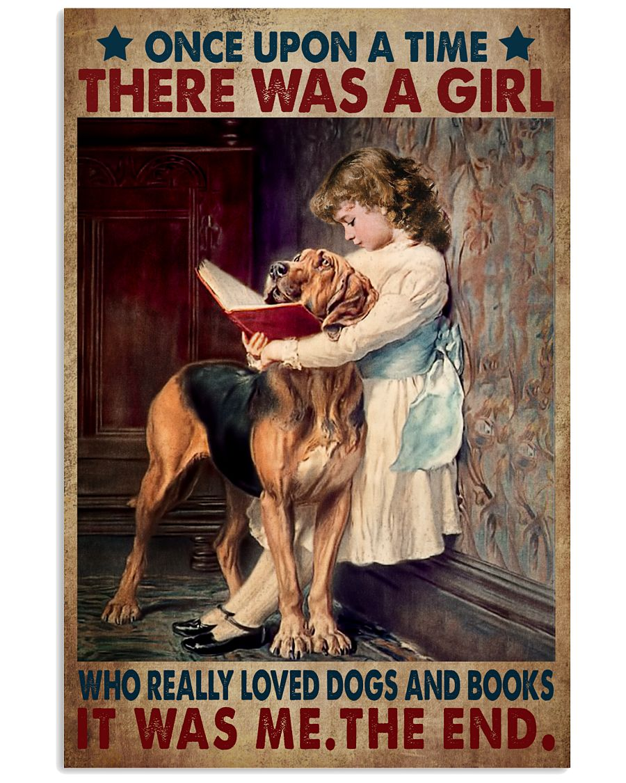 Once Upon A Time There Was A Girl Who Really Like Dogs And Read Books Poster