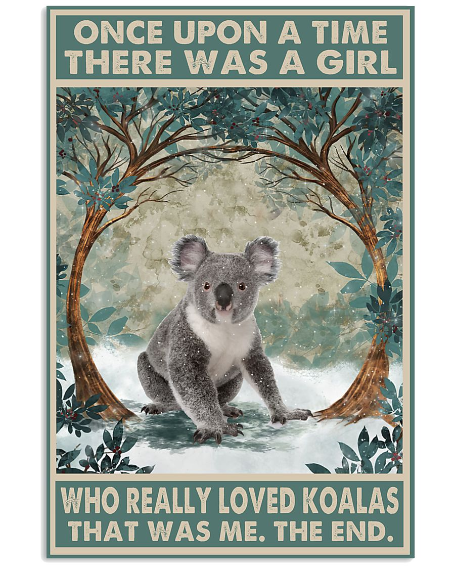 Once Upon A Time There Was A Girl Who Really Loved Koalas Poster