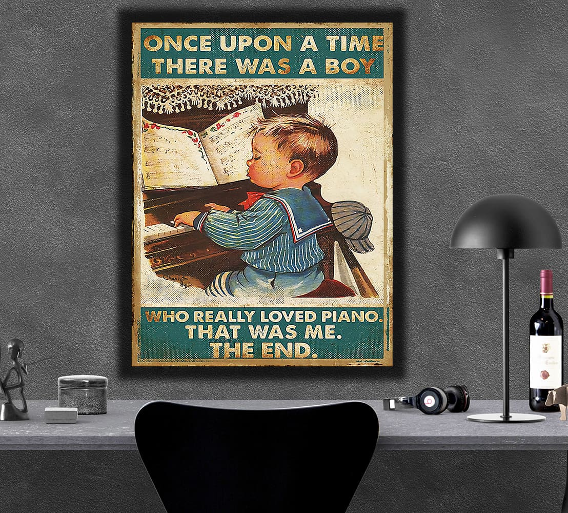 Once upon a time there was a boy who really loved piano poster