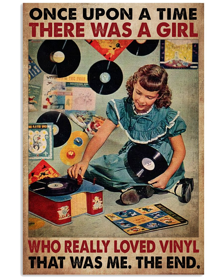 Once upon a time there was a girl who really loved vinyl That was me poster