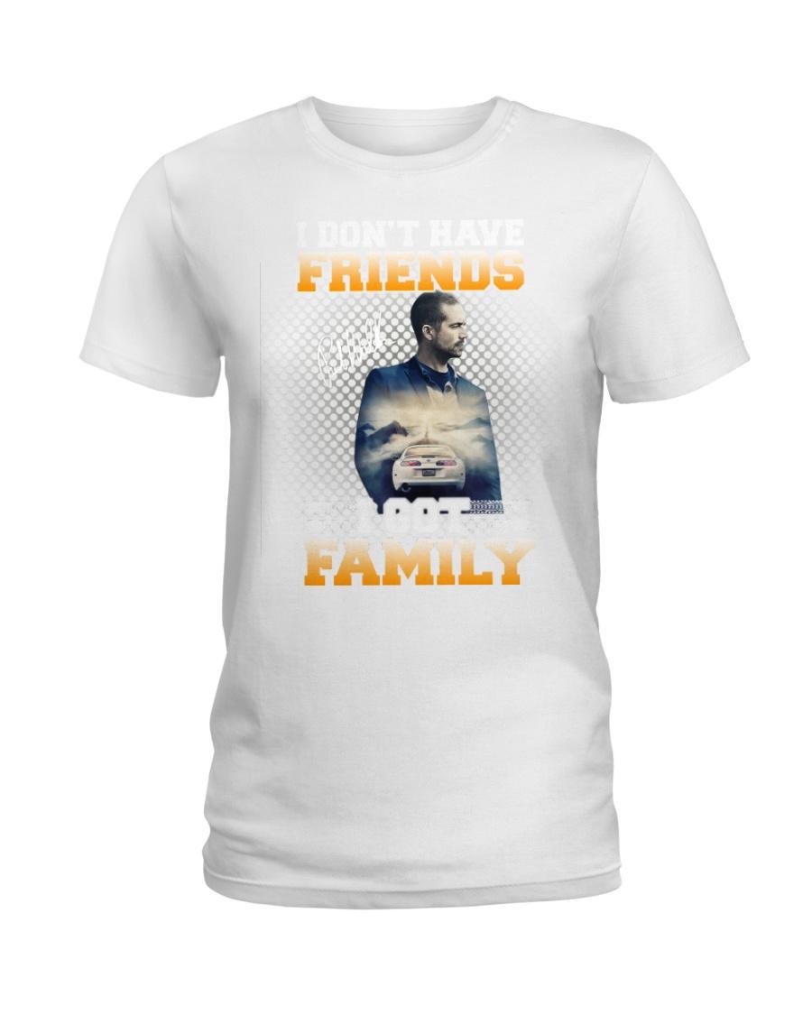 Paul Walker I dont have Friend I Got Family Women Shirt