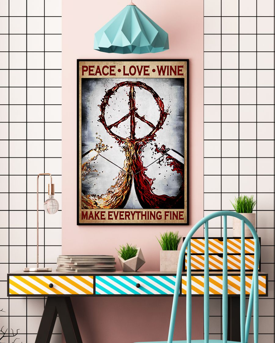 Peace Love Wine Make Everything Fine Posterc