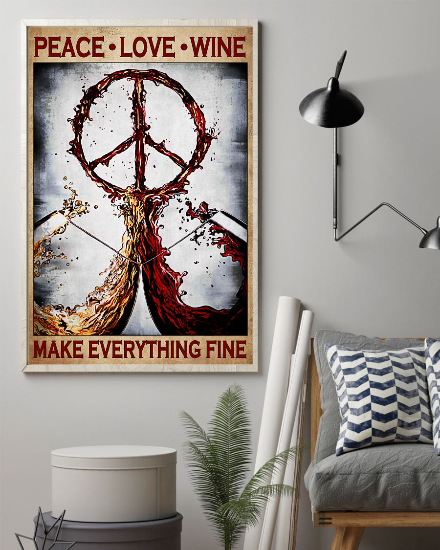 Peace Love Wine Make Everything Fine Posterz