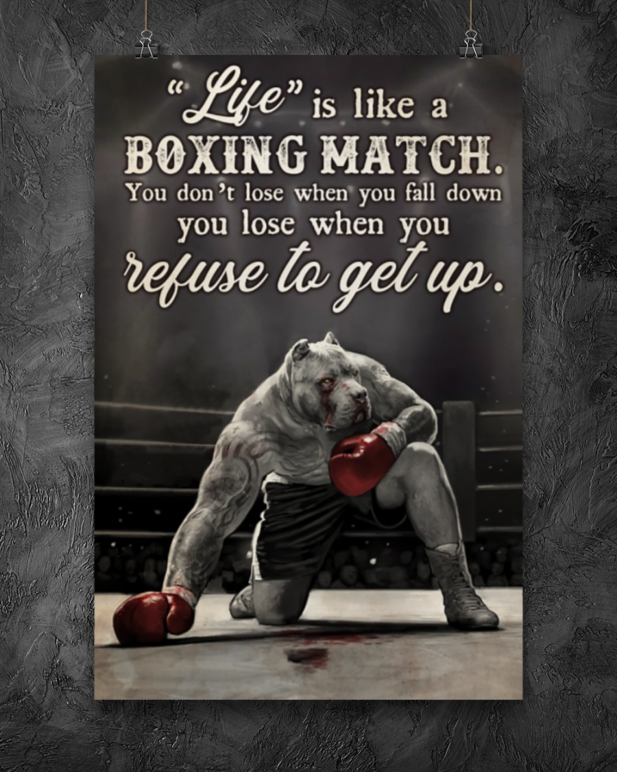 Pitbull Life is like a boxing match You don't lose when you fall down you lose when you refuse to get up poster