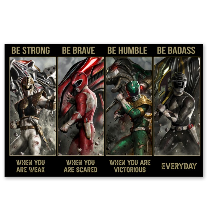 Power Rangers Be strong when you are weak Be brave when you are scared poster