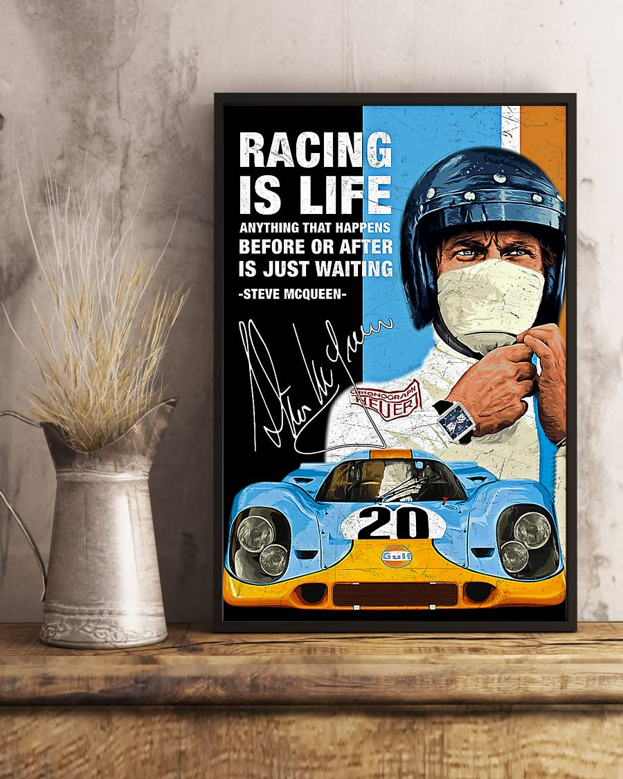 Nice Racing Is Life Anything That Happens Before Or After Is Just Waiting Steve McQueen Poster