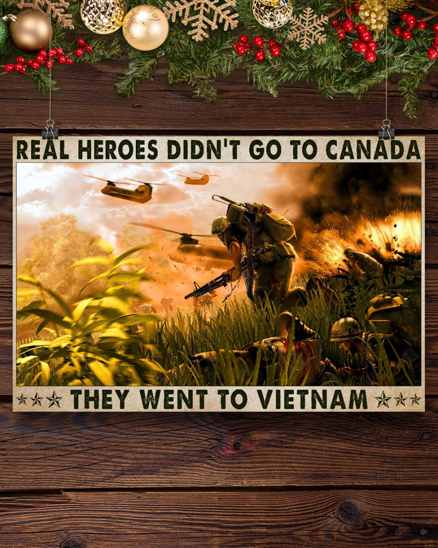 Real Heroes Didn't Go To Canada They Went To Vietnam Posterz