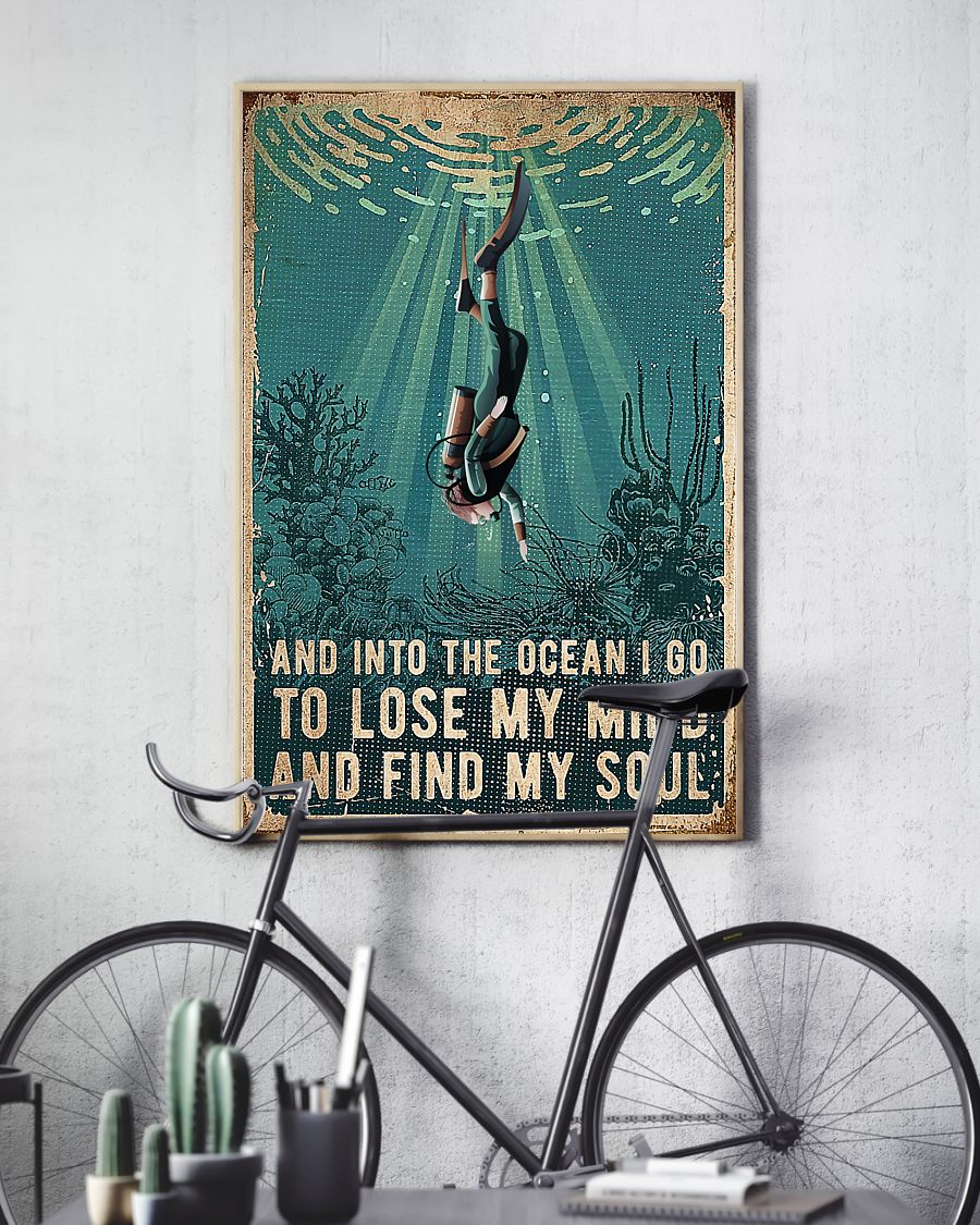 Scuba Diving And Into The Ocean I Go To Lose My Mind And Find My Soul Posterc