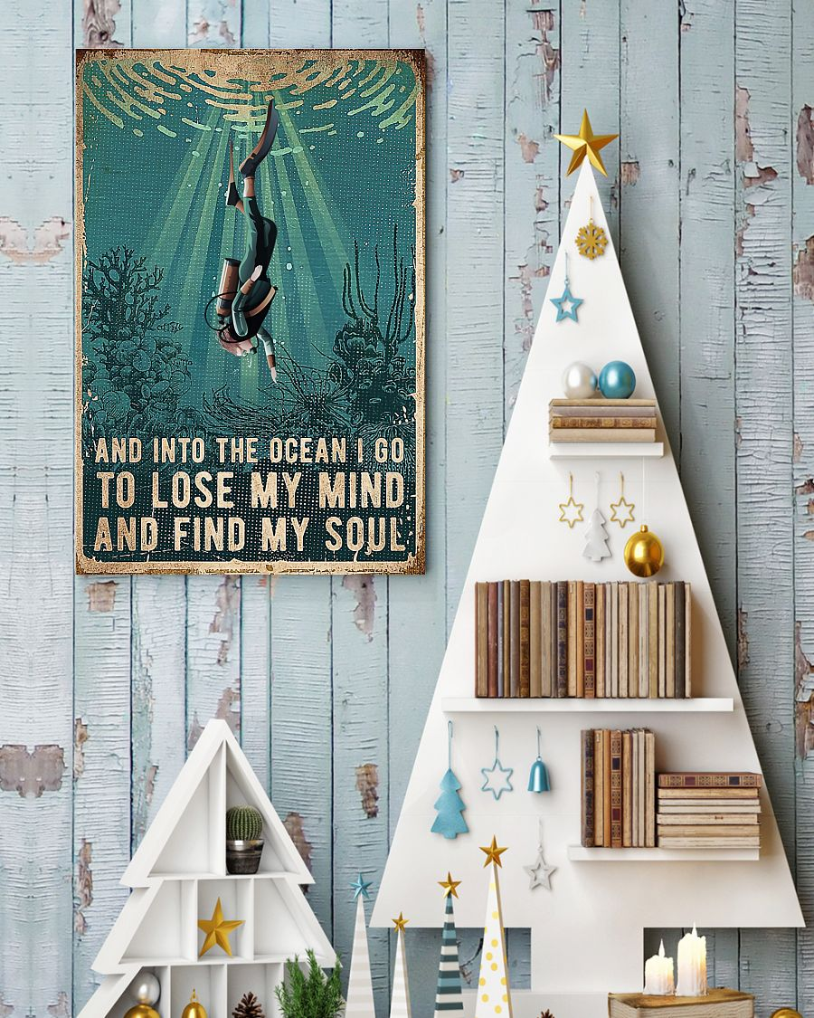 Scuba Diving And Into The Ocean I Go To Lose My Mind And Find My Soul Posterv