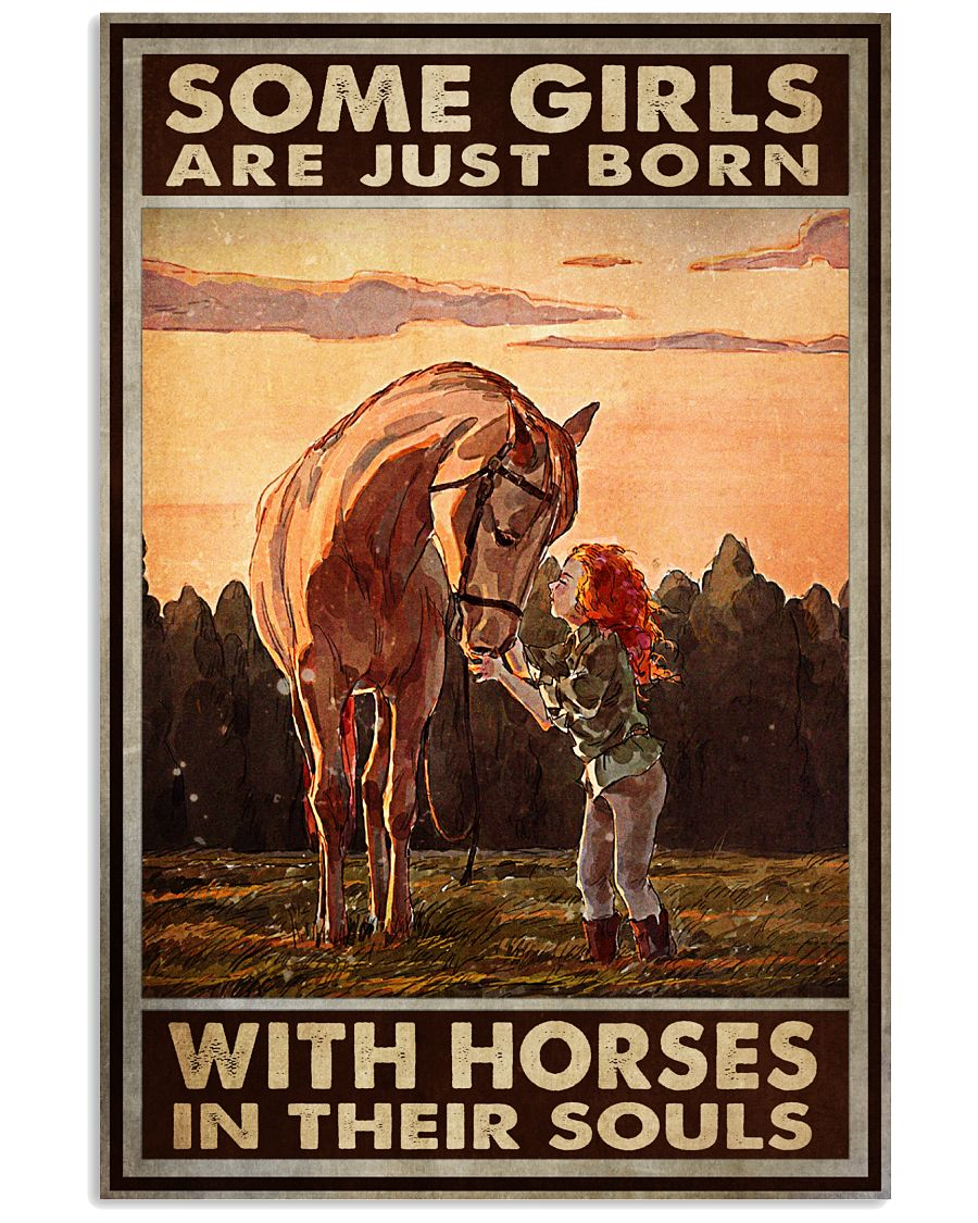 Some Girls Are Just Born With Horse In Their Souls Poster