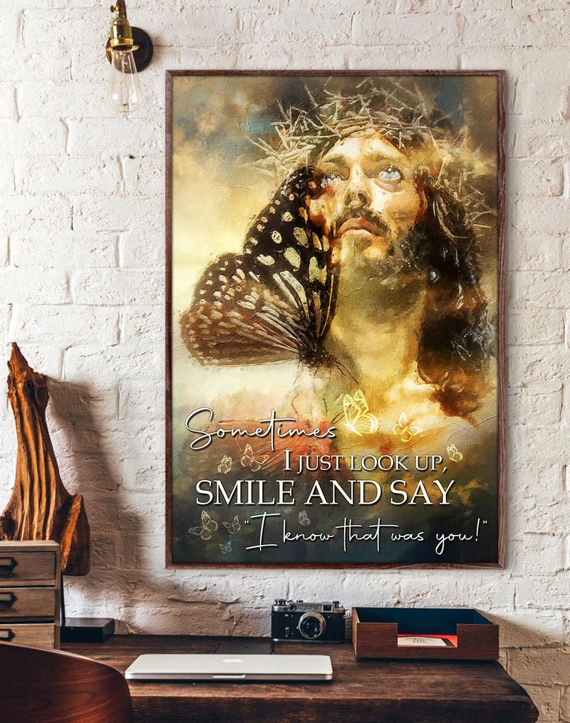 Sometimes I Just Look Up Smile And Say I Know That Was You Poster