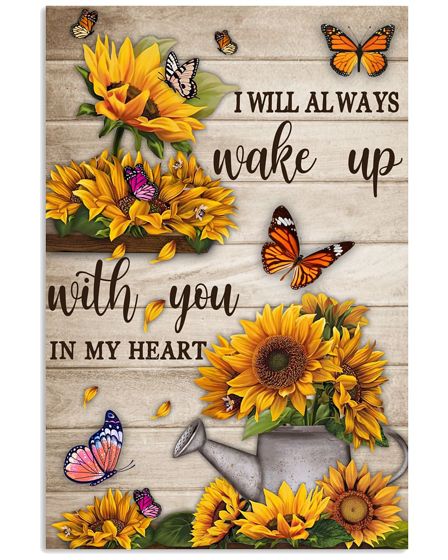 Sunflower I will always wake up with you in my heart poster