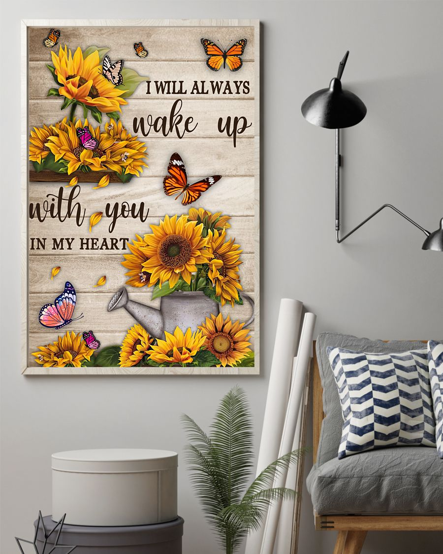 Sunflower I will always wake up with you in my heart posterz