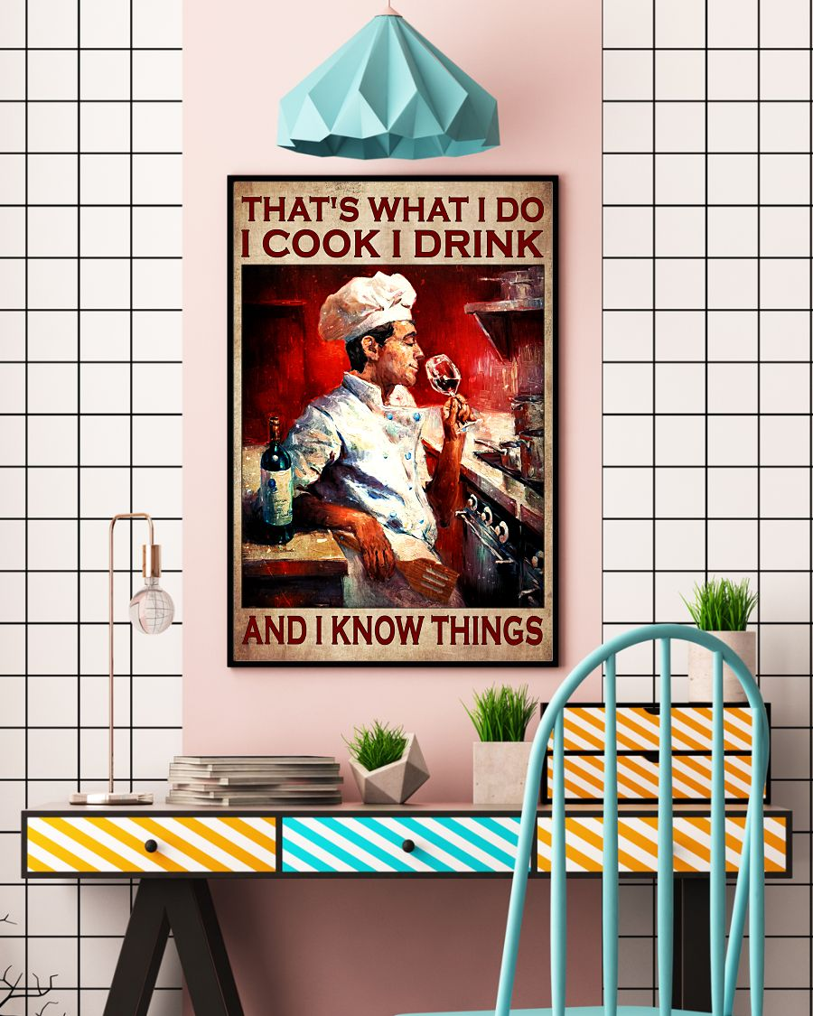 That's What I Do I Cook I Drink And I Know Things Poster c
