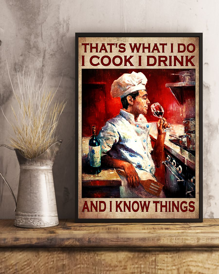 That's What I Do I Cook I Drink And I Know Things Poster x