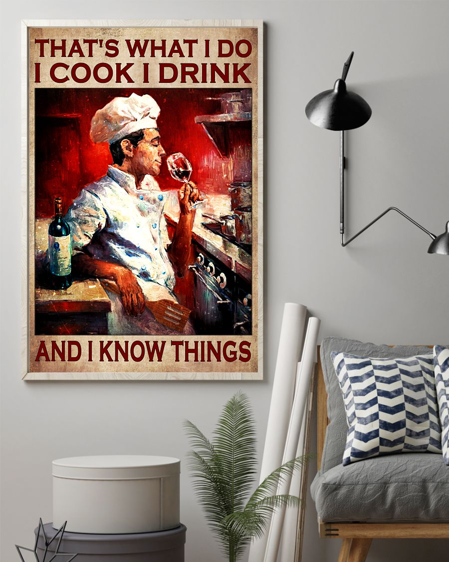 That's What I Do I Cook I Drink And I Know Things Poster z