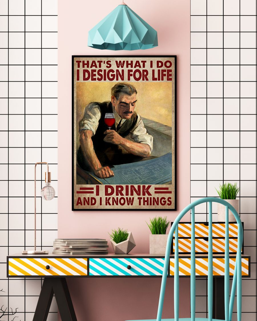 That's What I Do I Design For Life I Drink And I Know Things Posterc