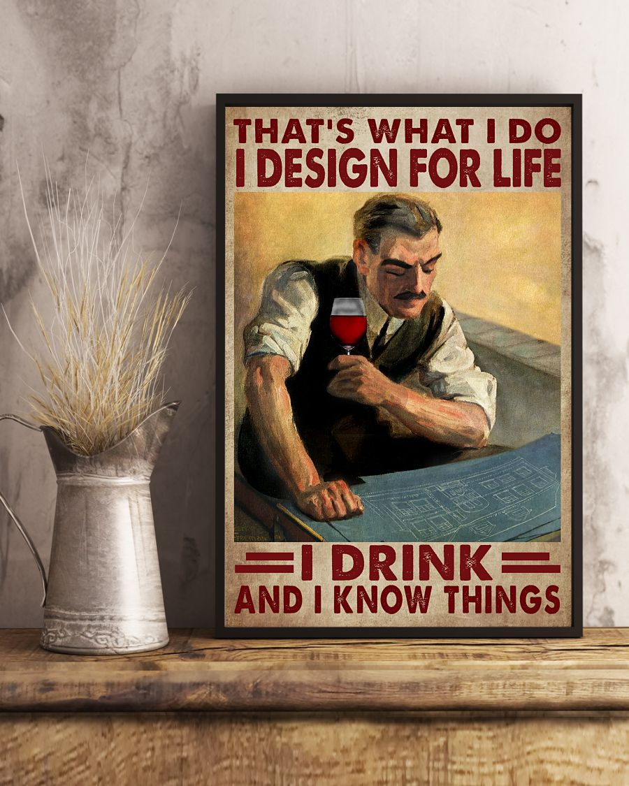 That's What I Do I Design For Life I Drink And I Know Things Posterx