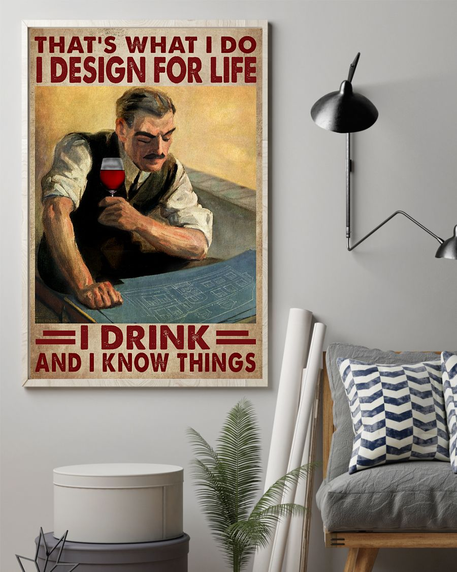 That's What I Do I Design For Life I Drink And I Know Things Posterz