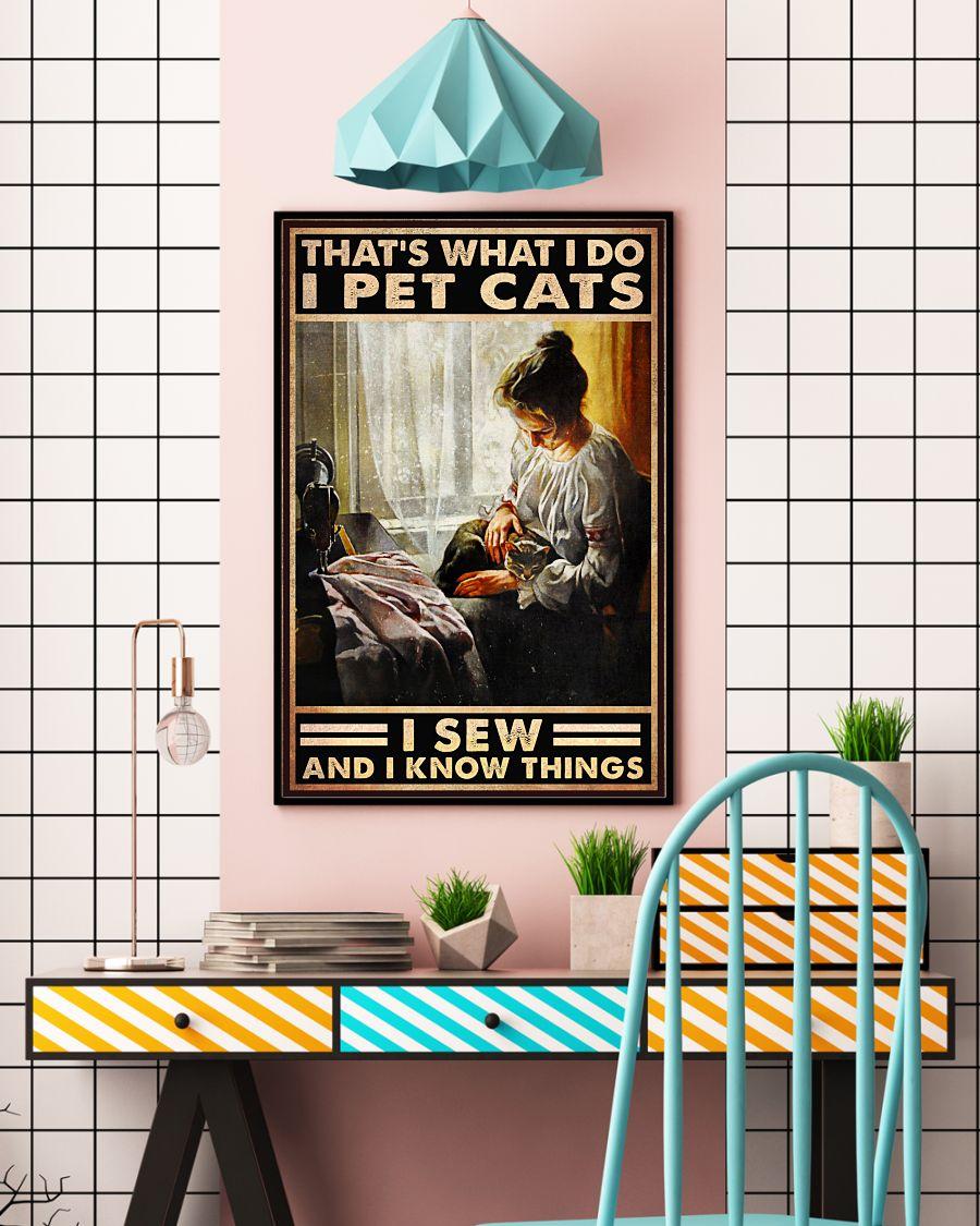 That's What I Do I Pet Cats I Sew And I Know Things Posterc