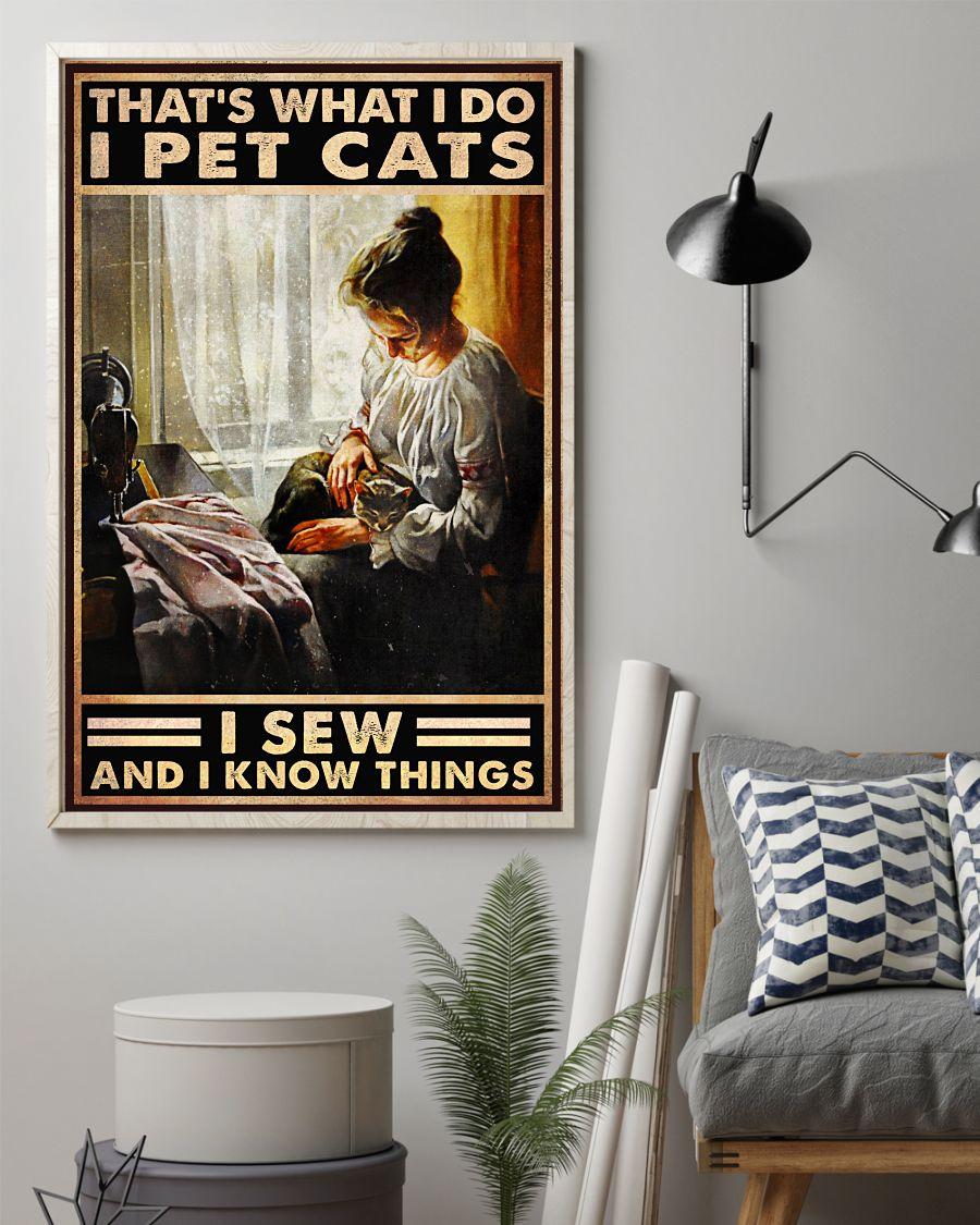 That's What I Do I Pet Cats I Sew And I Know Things Posterz