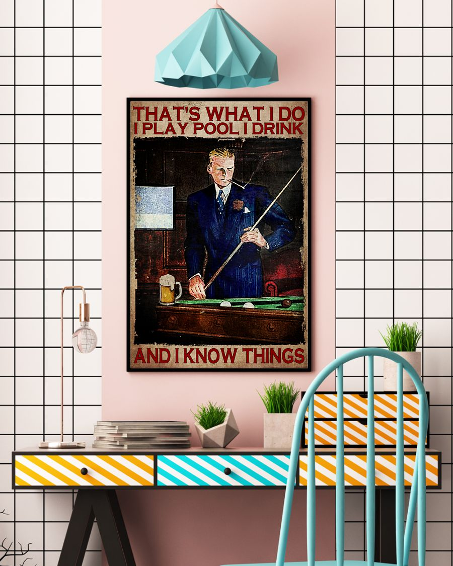 That's What I Do I Play Pool I Drink And I Know Things Posterc