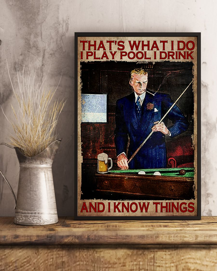 That's What I Do I Play Pool I Drink And I Know Things Posterx