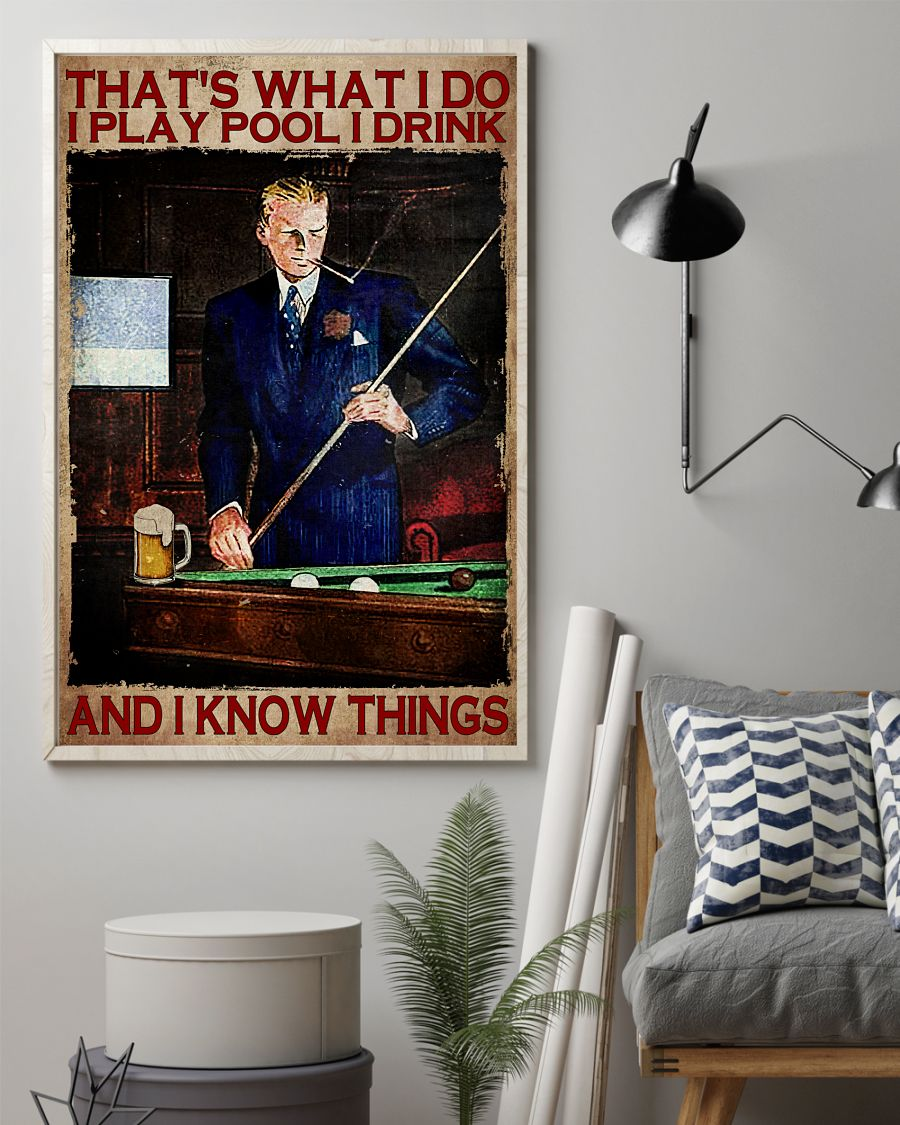That's What I Do I Play Pool I Drink And I Know Things Posterz