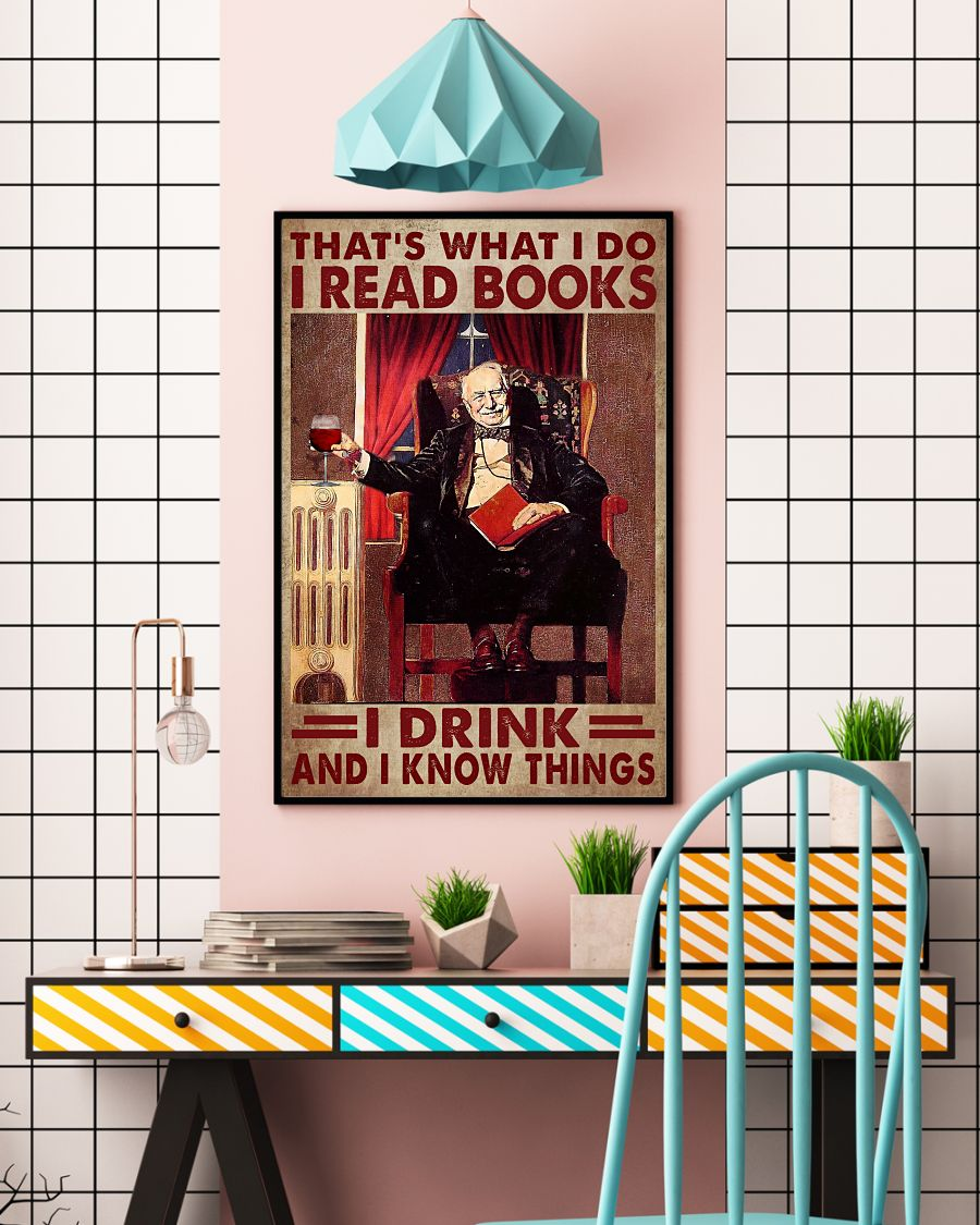 That's What I Do I Read Books I Drink And I Know Things Posterc