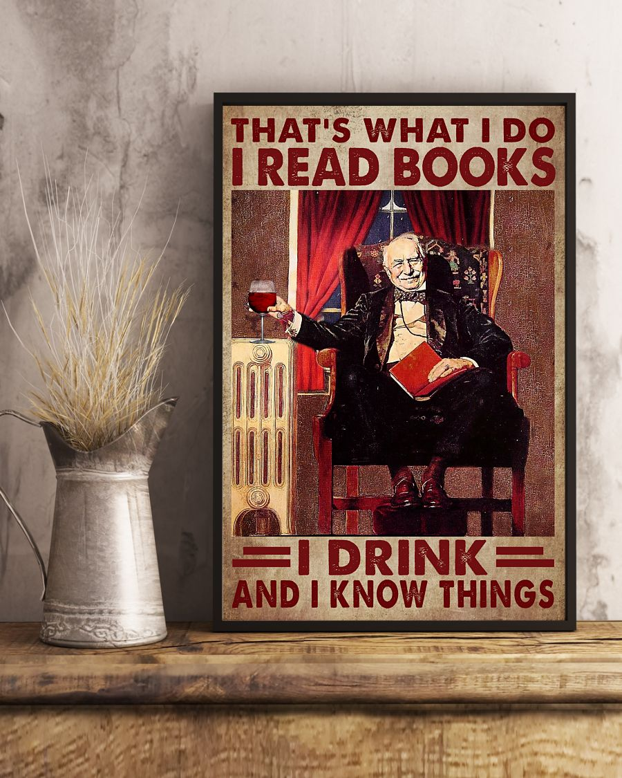 That's What I Do I Read Books I Drink And I Know Things Posterx