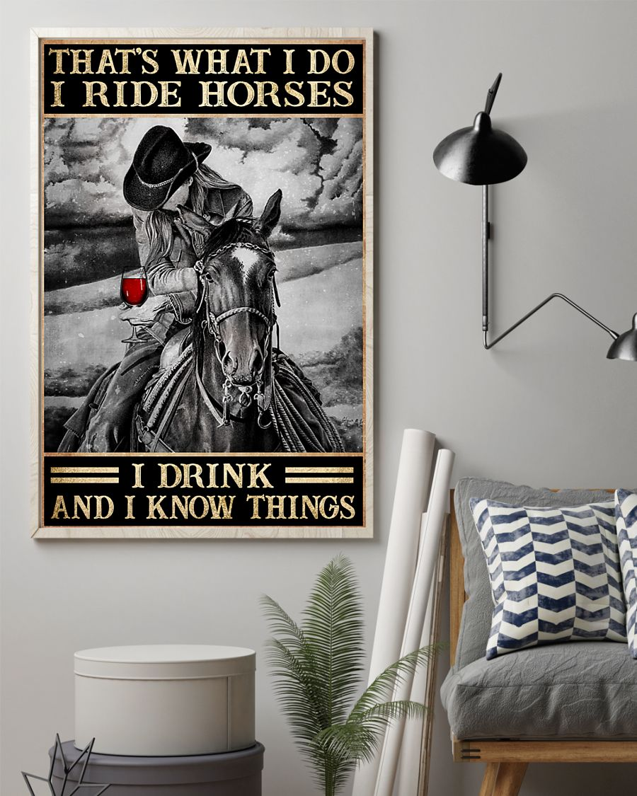 That's what I do I ride horses I drink and I know things posterx