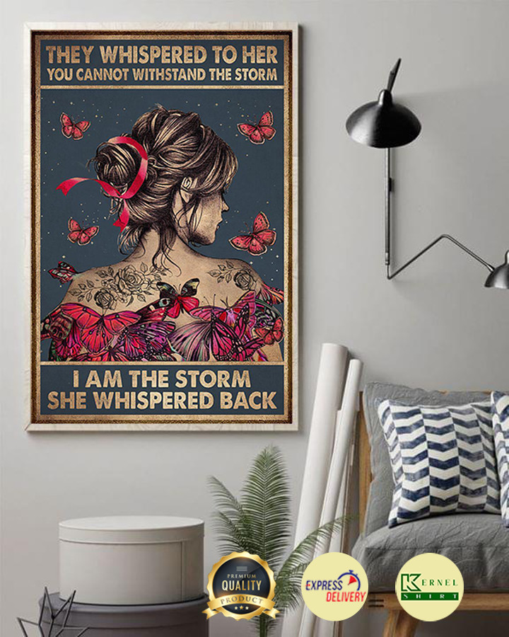 You cant withstand the storm I am the storm she whispered back poster