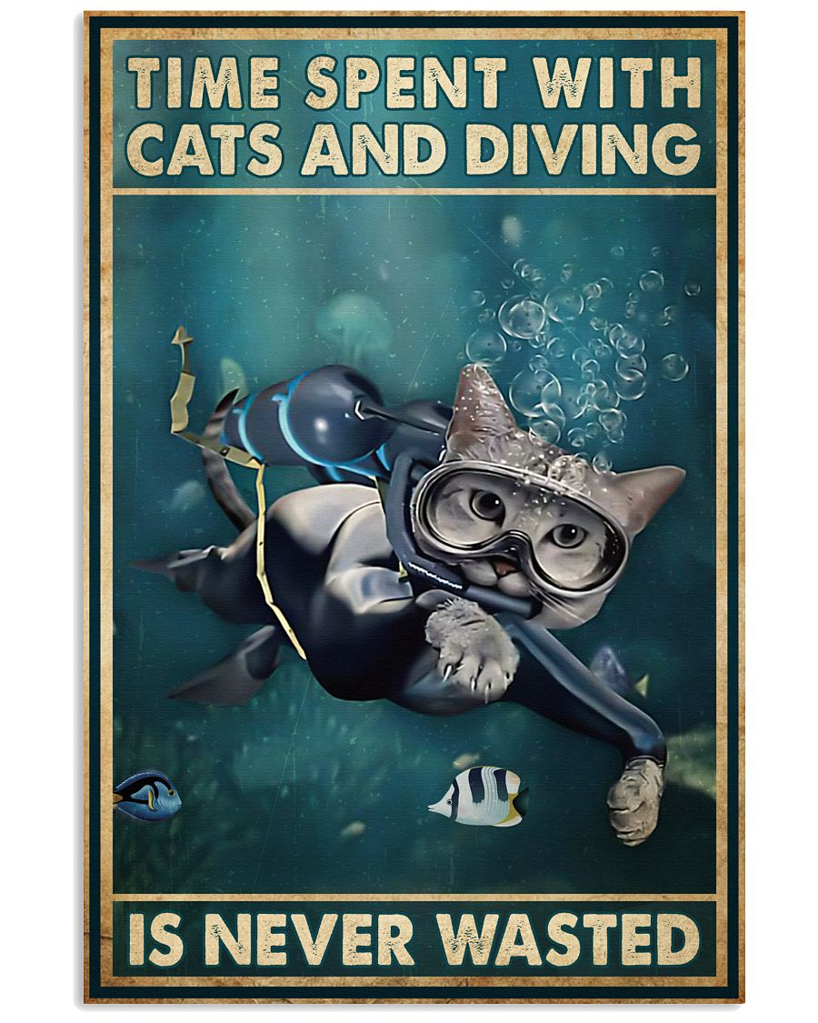Time spent with cats and diving is never wasted poster