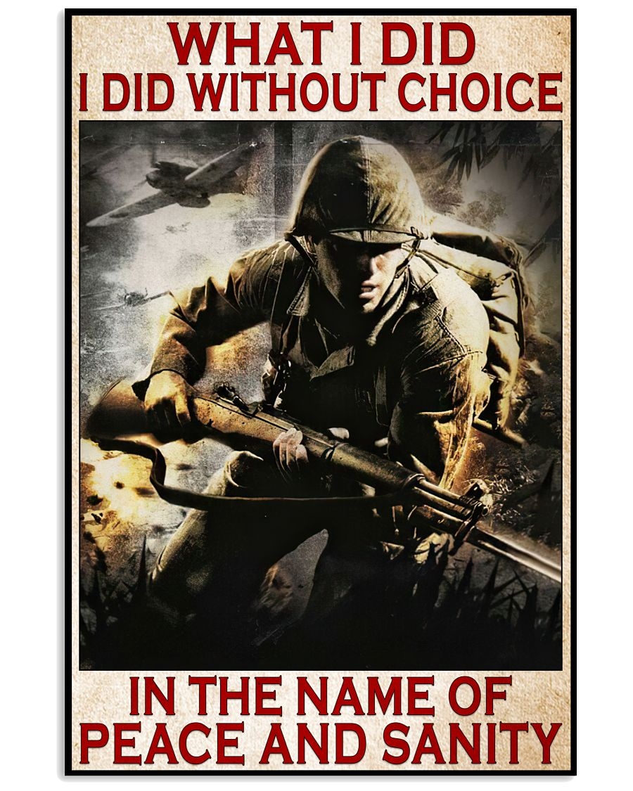 Veteran What I Did Without Choice In The Name Of Peace And Sanity Poster