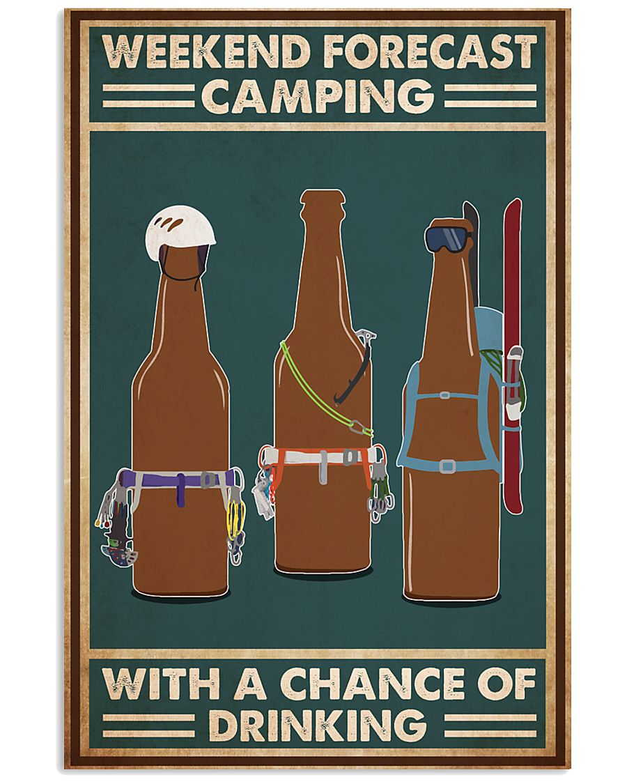Weekend forecast camping with a chance of drinking poster