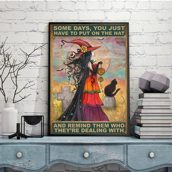 Witch girl some days you just have to put on the hat poster